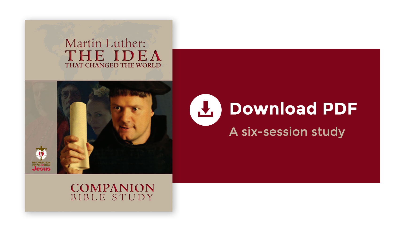 Martin Luther: The Idea That Changed the World Companion