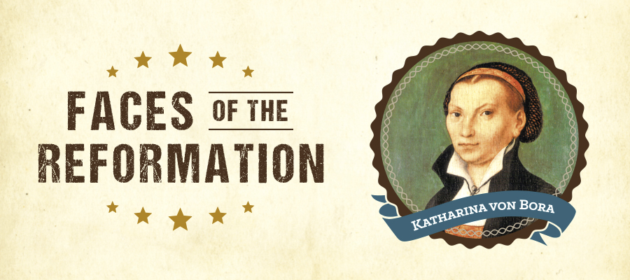 Faces of the Reformation - Katharina von Bora