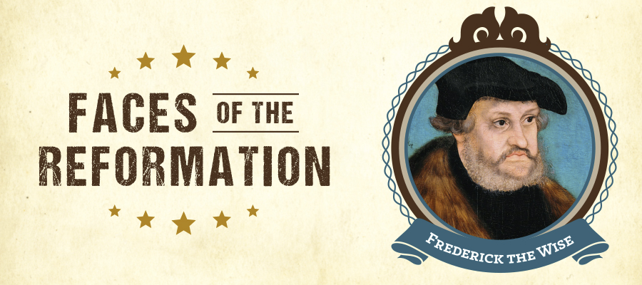 Fredrick the Wise - Faces of the Reformation