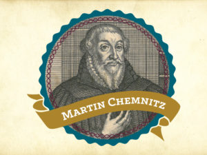 Martin Chemnitz: Faces of the Reformation