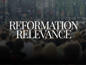 Reformation Relevance - Part 3 - The Reformation Interactive Timeline
